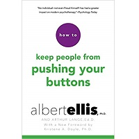 How to Keep People from Pushing Your Buttons by Albert Ellis PDF