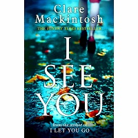 Download I See You by Clare Mackintosh PDF Novel Free. I See You is the fiction, mystery, paranormal, suspense, thriller and dysfunctional novel that contains the story of a young woman whose life is in danger.
