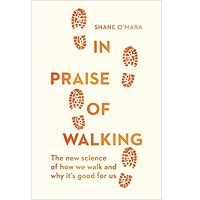 In Praise of Walking by Shane O'Mara PDF