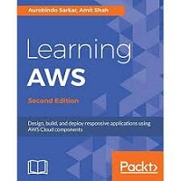 Learning AWS by Aurobindo Sarkar