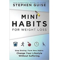 Mini Habits for Weight Loss by Stephen Guise PDF