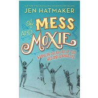 Of Mess and Moxie by Jen Hatmaker PDF Download