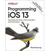 Programming iOS 13 by Matt Neuburg PDF