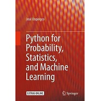 Python for Probability, Statistics, and Machine Learning by Jose Unpingco PDF