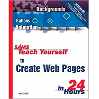 Sams Teach Yourself to Create Web Pages in 24 Hours (4th Edition) by Ned Snell PDF
