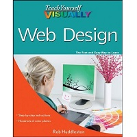 Teach Yourself VISUALLY Web Design by Rob Huddleston PDF