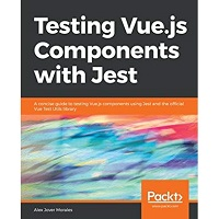 Testing Vue.js Components with Jest by Alex Jover PDF