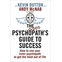 The Good Psychopath's Guide to Success by Andy McNab PDF