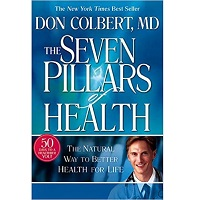 The Seven Pillars of Health by Don Colbert PDF