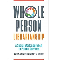 Whole Person Librarianship by Sara K. Zettervall PDF