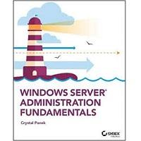 Windows Server Administration Fundamentals by Crystal Panek PDF