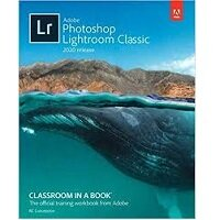 Adobe Photoshop Lightroom Classic Classroom in a Book (2020 release) by Rafael Concepcion PDF Download