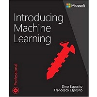 Introducing Machine Learning by Francesco Esposito & Dino Esposito PDF Download