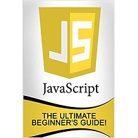 JavaScript The Ultimate Beginners Guide by Andrew Johansen PDF Download