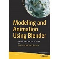 Modeling and Animation Using Blender by Ezra Thess Mendoza Guevarra PDF Download
