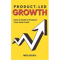 Product-Led Growth by Wes Bush PDF Download