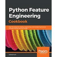 Python Feature Engineering Cookbook by Soledad Galli PDF Download