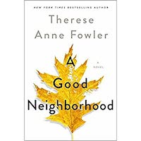A Good Neighborhood by Therese Anne Fowler PDF Download