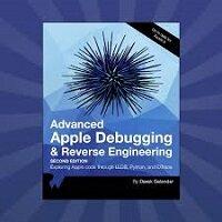 Advanced Apple Debugging & Reverse Engineering Second Edition by Derek Selander PDF Download