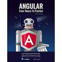 Angular 5- From Theory To Practice by Asim Hussain PDF Download