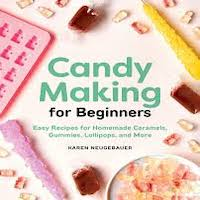Candy Making for Beginners by Karen Neugebauer PDF Download