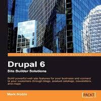 Drupal 6 Site Builder Solutions by Mark Noble PDF Download