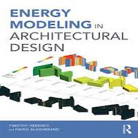 Energy Modeling in Architectural Design by Hemsath Timothy PDF Download