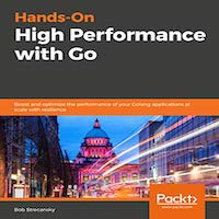 Hands-On High Performance with Go by Bob Strecansky PDF Download
