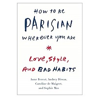 How to Be Parisian Wherever You Are by Anne Berest PDF Download