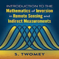 Introduction to the Mathematics of Inversion in Remote Sensing and Indirect Measurements by S. Twomey PDF Download