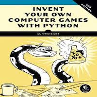 Invent Your Own Computer Games with Python, 4E by Al Sweigart PDF Download