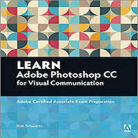 Learn Adobe Photoshop CC for Visual Communication by Rob Schwartz PDF Download