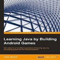 Learning Java by Building Android Games by John Horton PDF Download