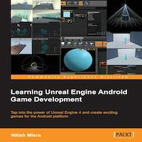 Learning Unreal Engine Android Game Development by Nitish Misra PDF Download
