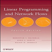 Linear programming and Network Flows by Mokhtar S. Bazaraa PDF Download