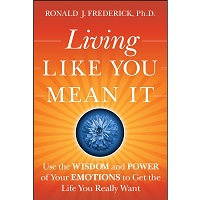 Living Like You Mean It by Ronald J. Frederick PDF Download