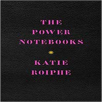 The Power Notebooks by Katie Roiphe PDF Download