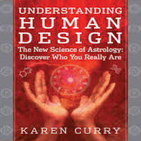 Understanding Human Design by Karen Curry PDF Download