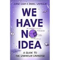 We Have No Idea by Jorge Cham PDF Download