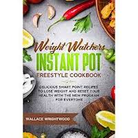 Weight Watchers Instant Pot Freestyle Cookbook Recipes by Wallace Wrightwood PDF Download