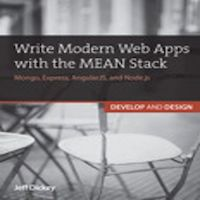 Write Modern Web Apps with the MEAN Stack by Jeff Dickey PDF Download