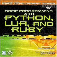 Game Programming with Python, Lua and Ruby by Tom Gutschmidt PDF Download