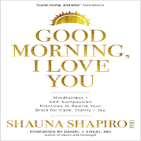 Good Morning, I Love You by Shauna Shapiro PDF Download