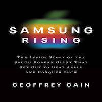 Samsung Rising by Geoffrey Cain PDF Download