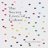 The Secret Lives of Color by Kassia St Clair PDF Download