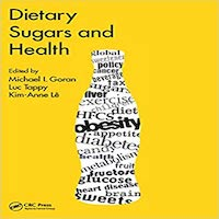 Dietary Sugars and Health by Michael I. Goran PDF Download