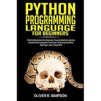 Python Programming Language For Beginners by Oliver R. Simpson PDF Download