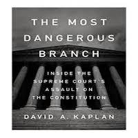 The Most Dangerous Branch by David A. Kaplan PDF Download
