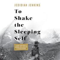 To Shake the Sleeping Self by Jedidiah Jenkins PDF Download