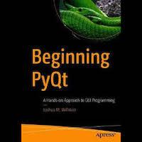 Beginning PyQt by Joshua M. Willman PDF Download